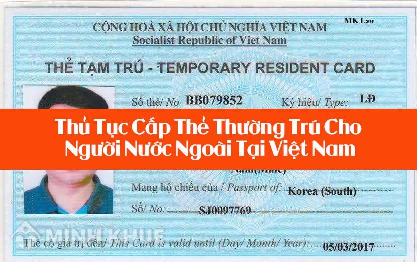 Thủ Tục Cấp Thẻ Thường Trú Cho Người Nước Ngoài Tại Việt Nam
