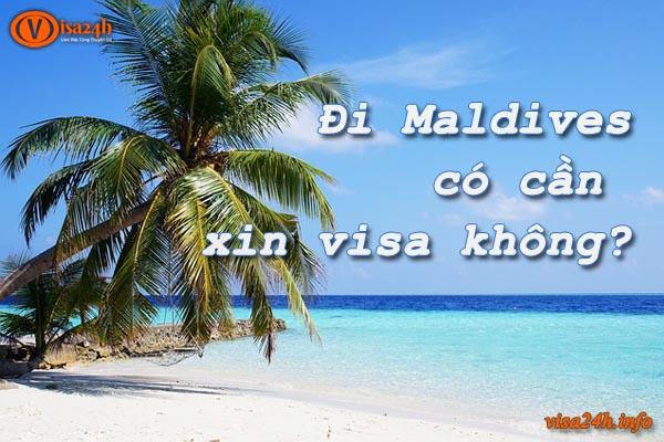 Đi Maldives có cần xin visa không?