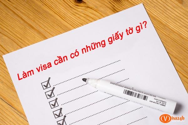 Làm visa cần những giấy tờ gì và tại sao lại cần đến chúng?